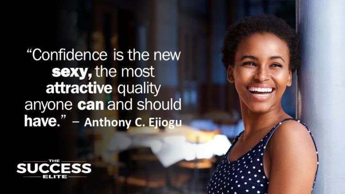 Confidence is the new sexy - Anthony C. Ejiogu