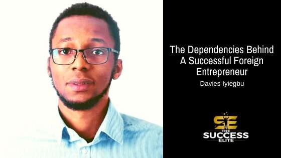 The Dependencies Behind The Success of A Foreign Entrepreneur