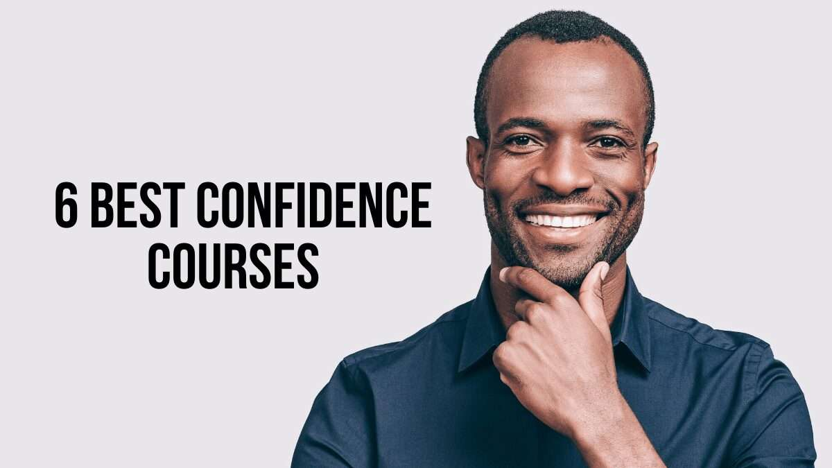 6 Best Confidence Courses to Build Real Confidence