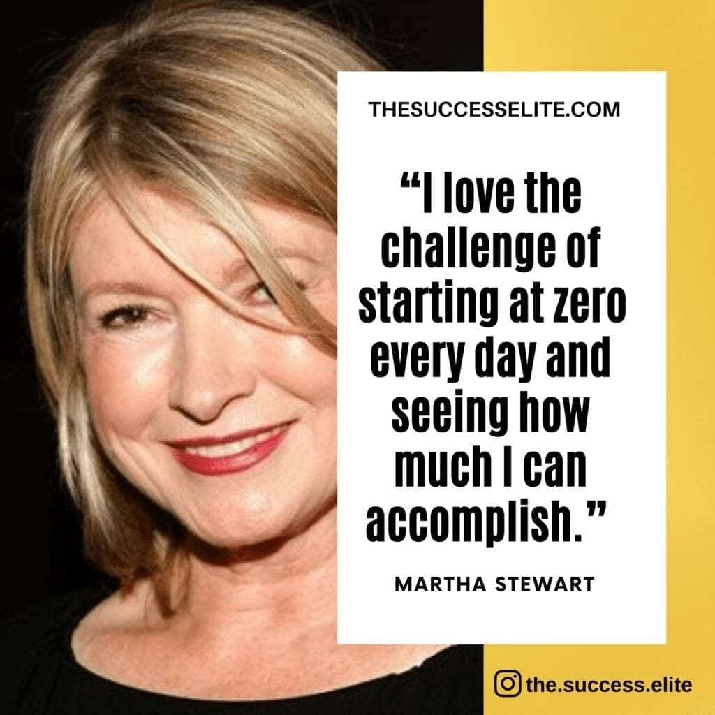 Top 25 Martha Stewart Quotes To Inspire The Entrepreneur In You