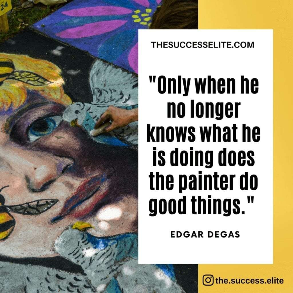 Top 30 Quotes That Inspires The Artist In You