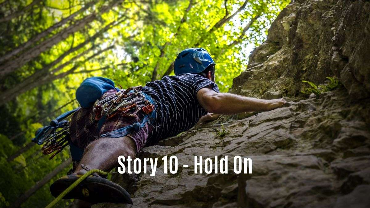 Story 10 - Hold On