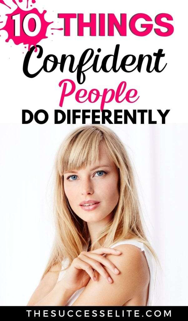 10 Things Confident People Do Differently