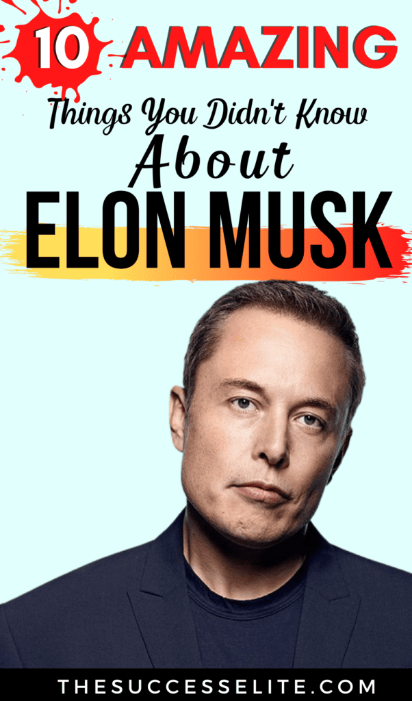 10 Amazing Things You Didn't Know About Elon Musk