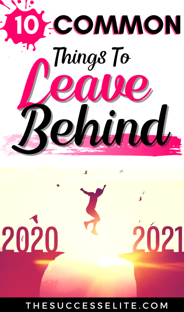 10 Common Things You Should Leave Behind In 2020   The Success Elite
