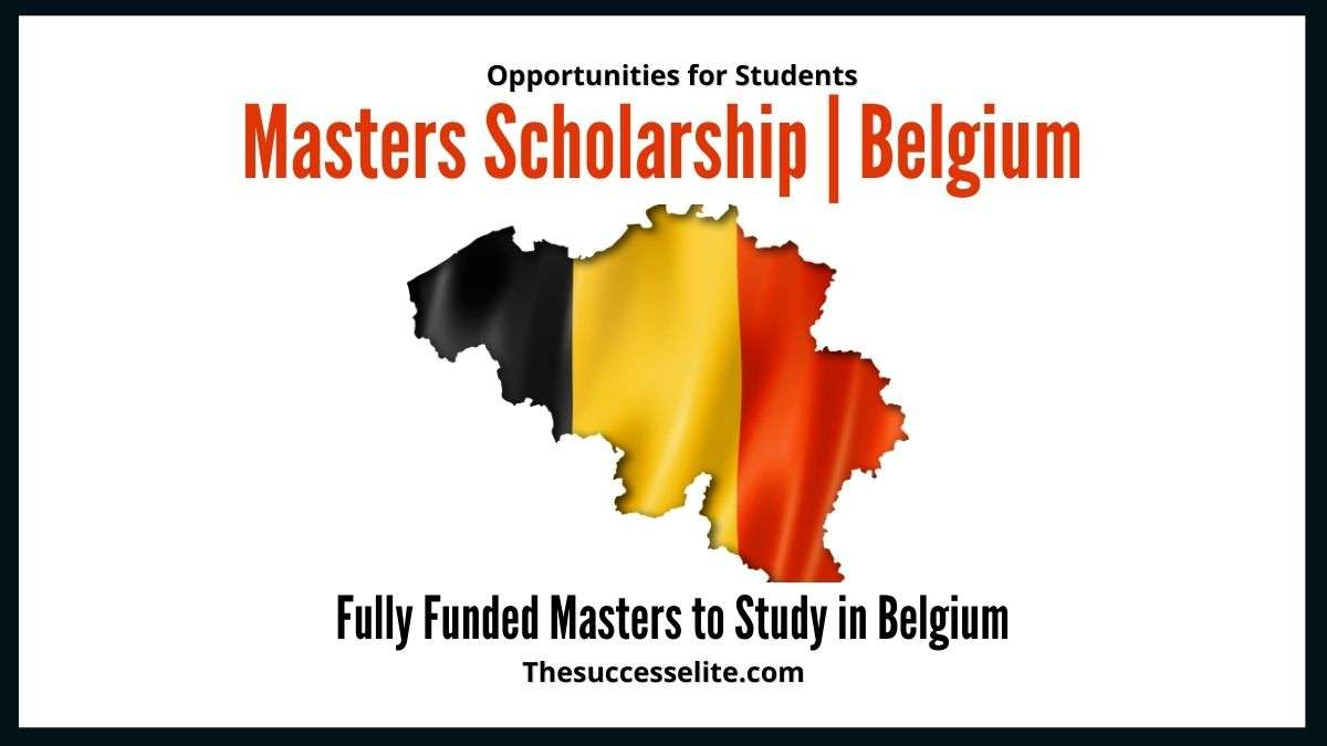 Masters Scholarships in Belgium for Students 2021 (Fully Funded)