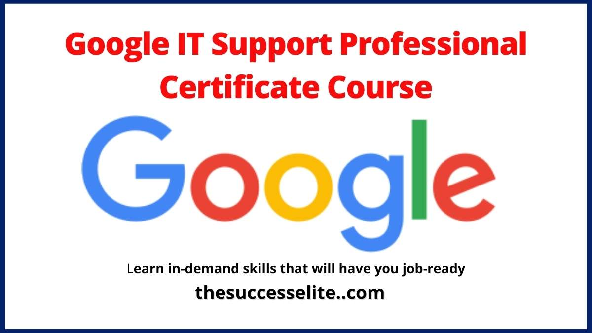 Google IT Support Professional Certificate Course
