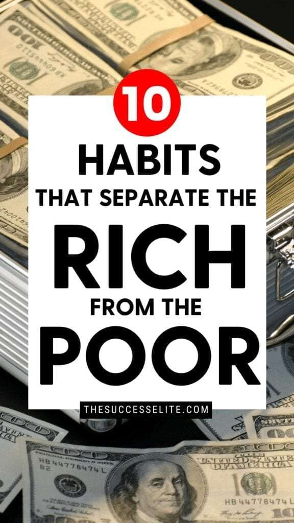 10 Habits That Separate The Rich From The Poor