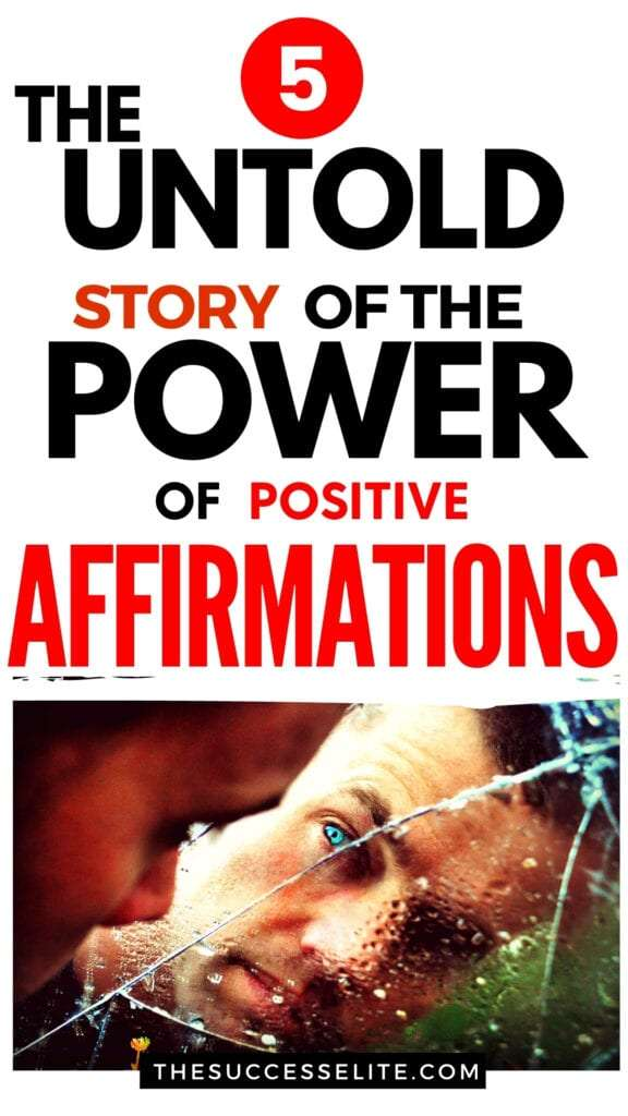 The Untold Story of the Power of Affirmations