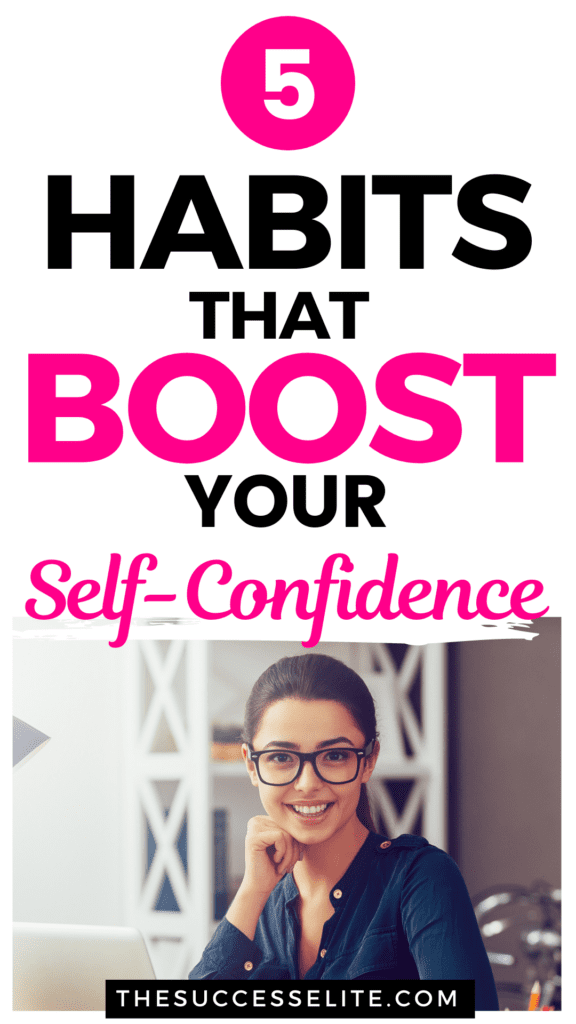 5  Habits That Boost Your Self Confidence