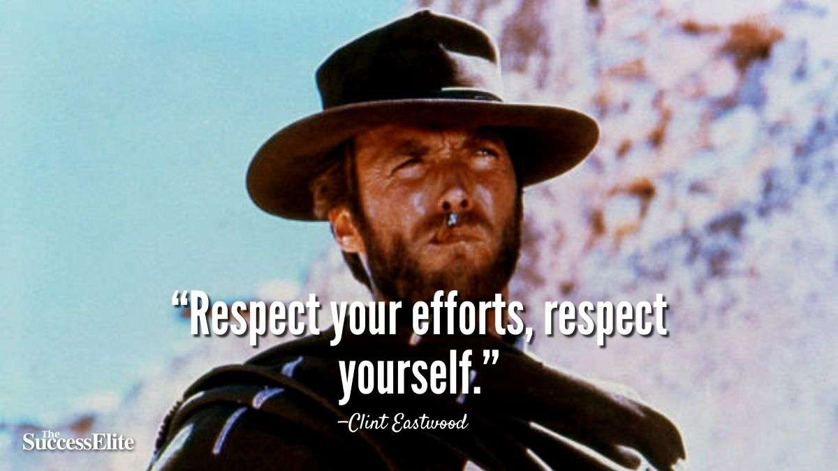 Top 85 Clint Eastwood Quotes on Greatness