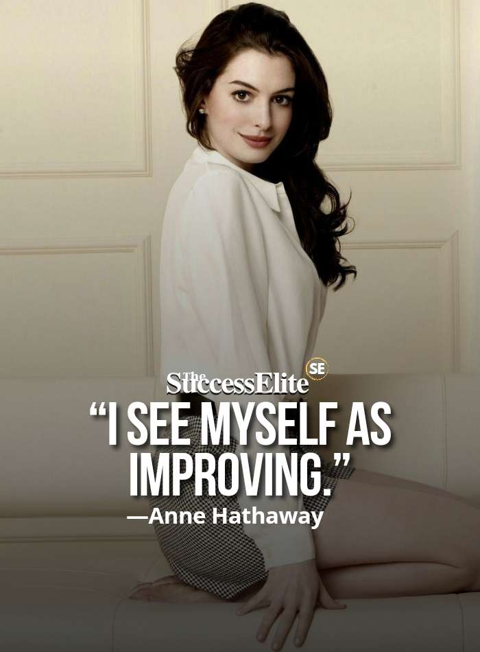 Top 60 Anne Hathaway Quotes on Success